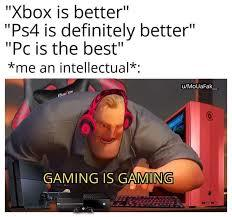 gaming is gaming - meme