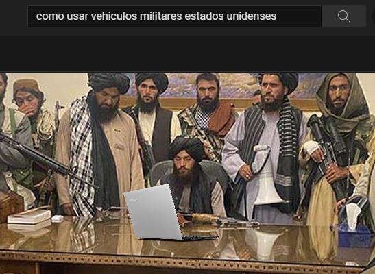 Afganistán en estos momentos - meme