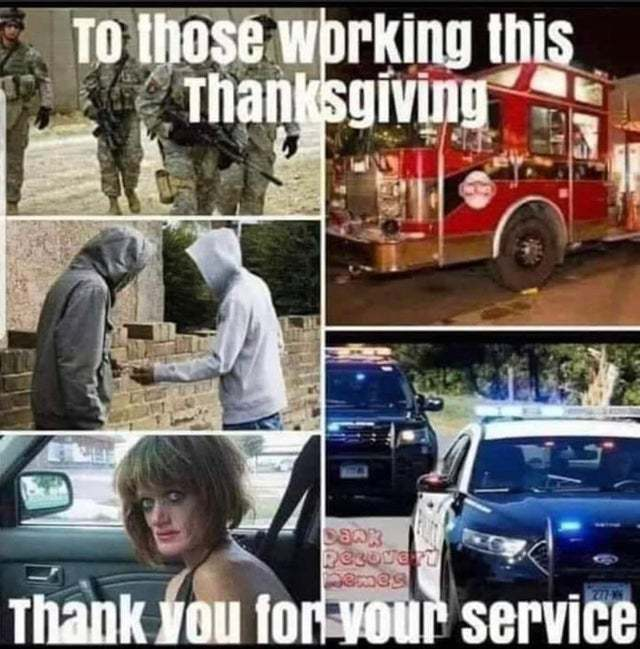 To those working this thanksgiving - meme