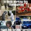 To those working this thanksgiving