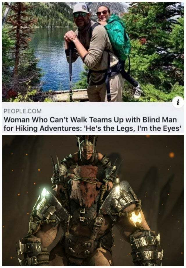 Woman who can't walk teams up with blind man for hiking adventures - meme