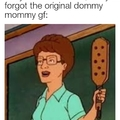 """""""You wanna know why they call me Peggy, Hank?"""" - Paddlin' Peggy"""