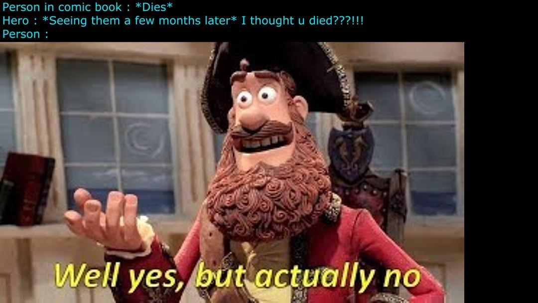 death is never permanent in comics - meme