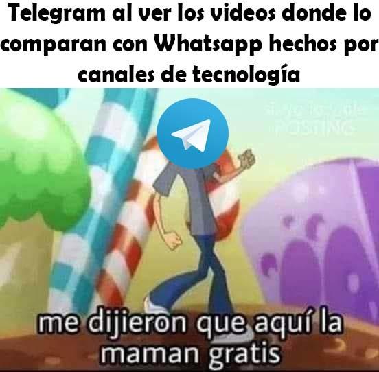 No hice este meme porque me haya enterado del mame de whatsapp y telegram del año pasado, lo hice porque la gran mayoria de canales de tecnología cuando comparan a los dos, siempre dicen que telegram es mejor, y pues me parecio gracioso asi hice un meme