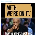 methed up