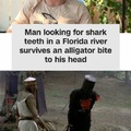 Florida Man doesn't have a brain to bite
