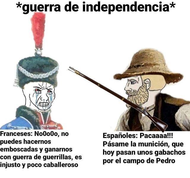 Buen memardo de la guerra de la independencia española. Aunque lo hizo un amigo la idea fue mia - meme