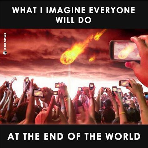 THe end of the world.. - meme