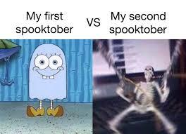 This is my first Spooktober - meme