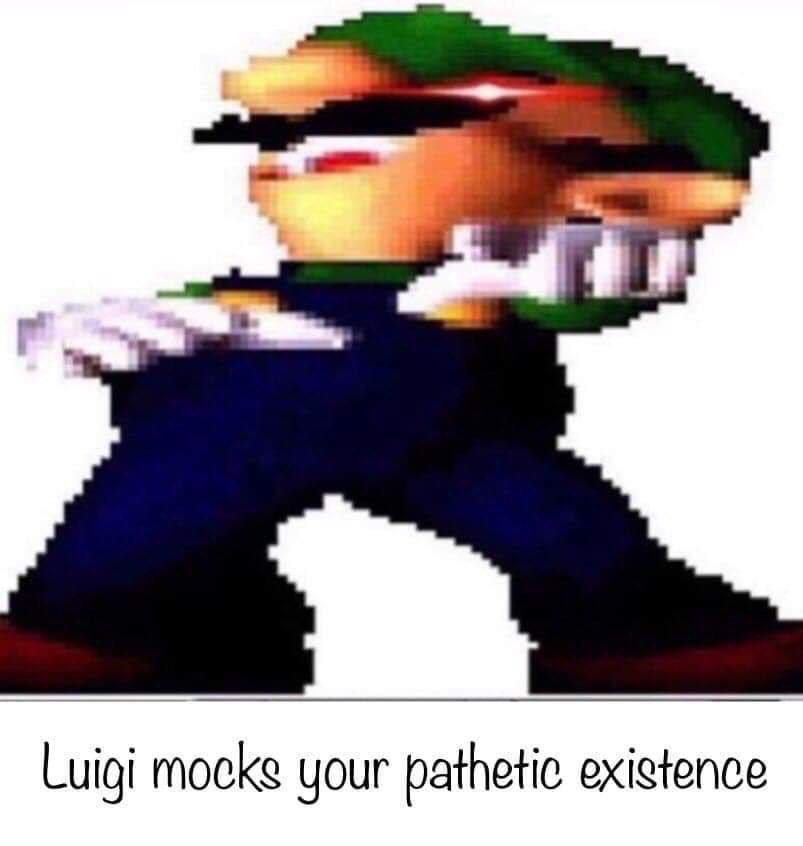 Luigi ri de sua patética existência - meme