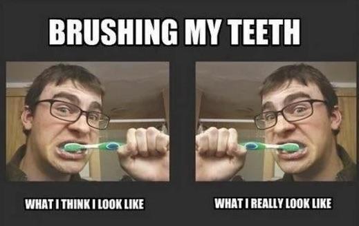Brushing my teeth - meme