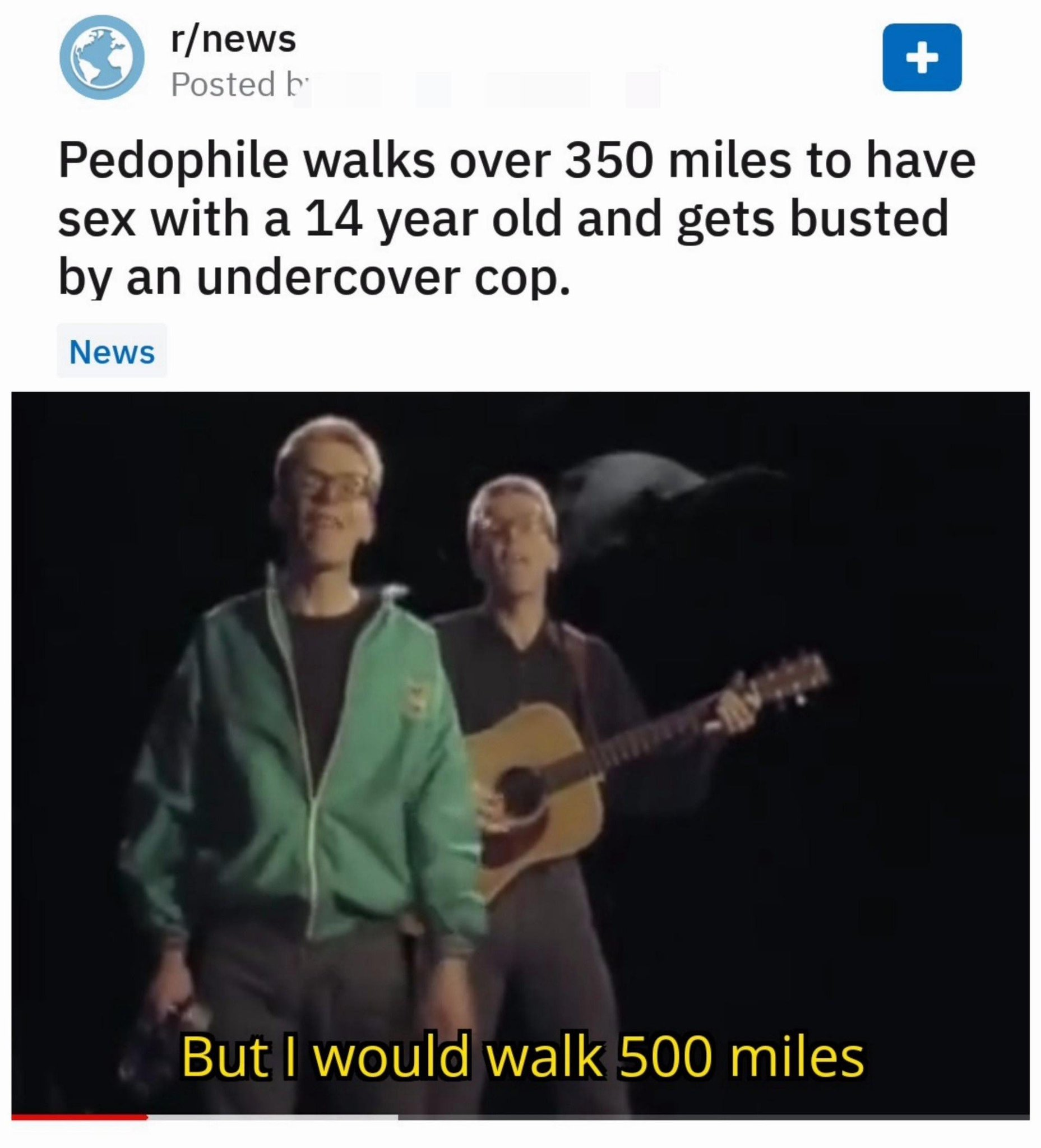 And I would walk 500 more - meme