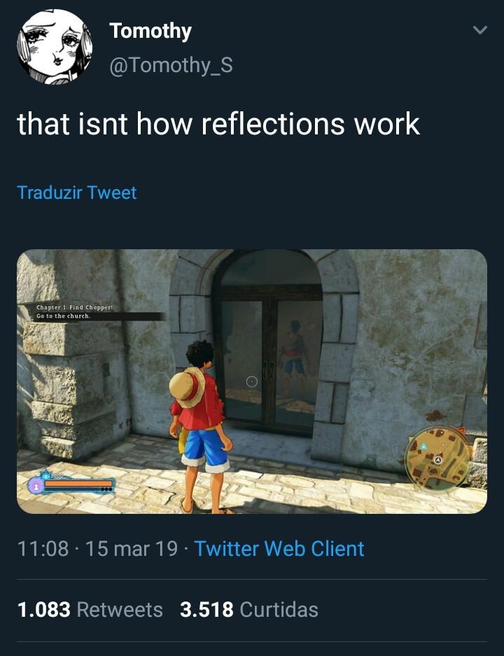 """""""Não é assim que reflexos funcionam"""" - meme"""