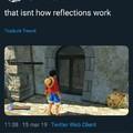"""""""Não é assim que reflexos funcionam"""""""