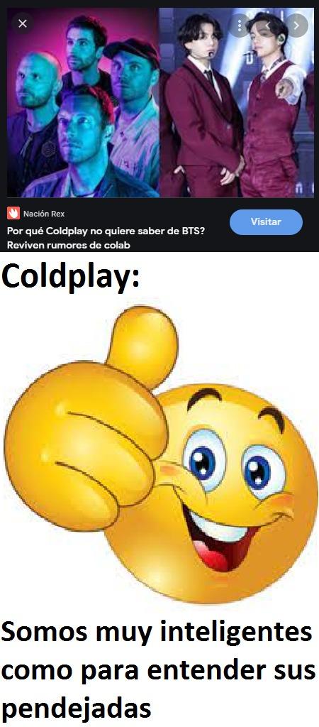 The virgin BTS; The chad Coldplay (PD: ME he dado cuenta de que hago muchos memes de BTS es mierda)