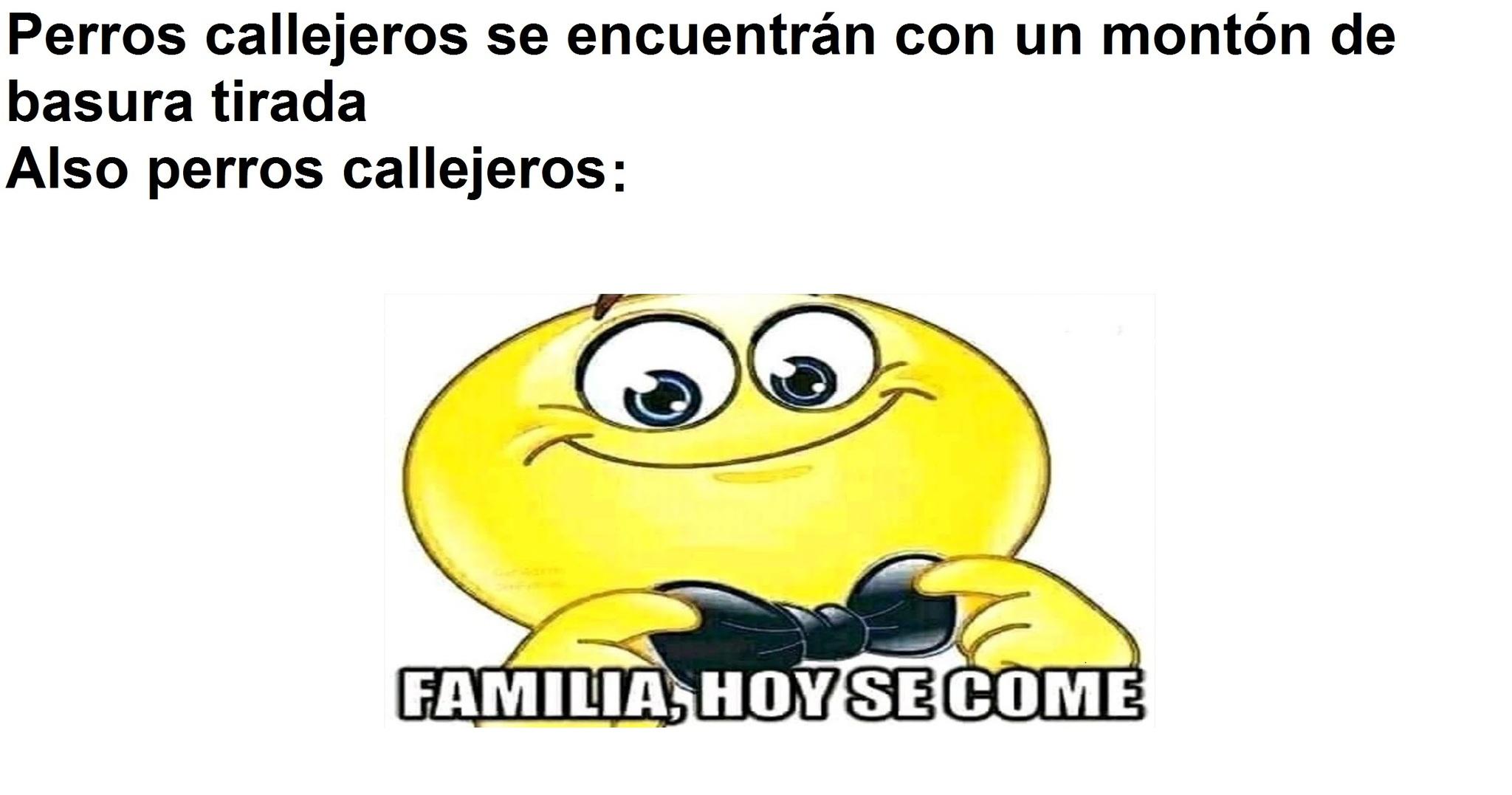 FAMILIA,HOY SE COME - meme