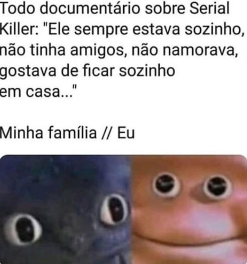 Seria eu um serial Killer? - meme