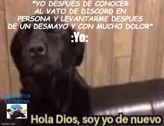 HOLA Dios SOY YO DE NUEVO - meme