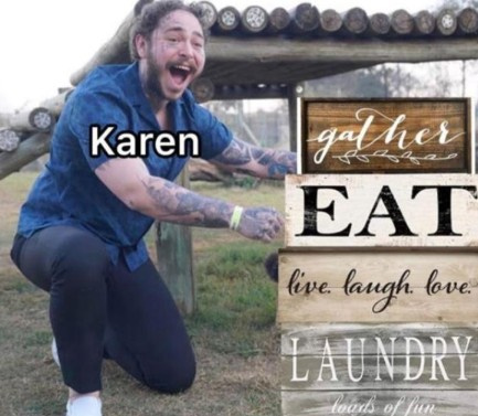 Is karen memes still acceptable ?