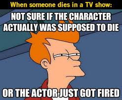 When someone dies in a tv show - meme