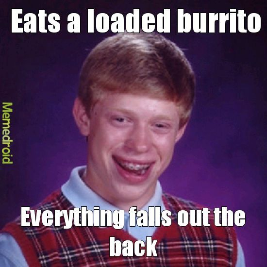 Bad luck burrito - meme