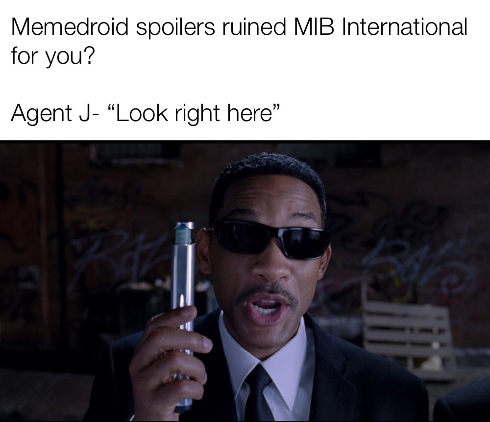 Time for MIB memes again
