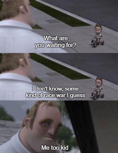 Let's start a riot. - meme
