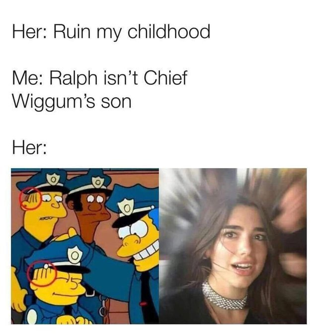 Ralph isn't chief Wiggum's son - meme