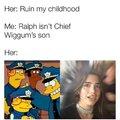 Ralph isn't chief Wiggum's son