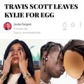 Travis Scott leaves Kylie for egg