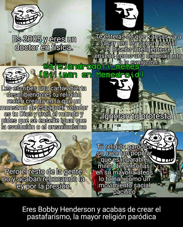 Autor pastafari, si el meme gusta os hablo de mi religión en los comentarios y respondo preguntas sobre ella.
