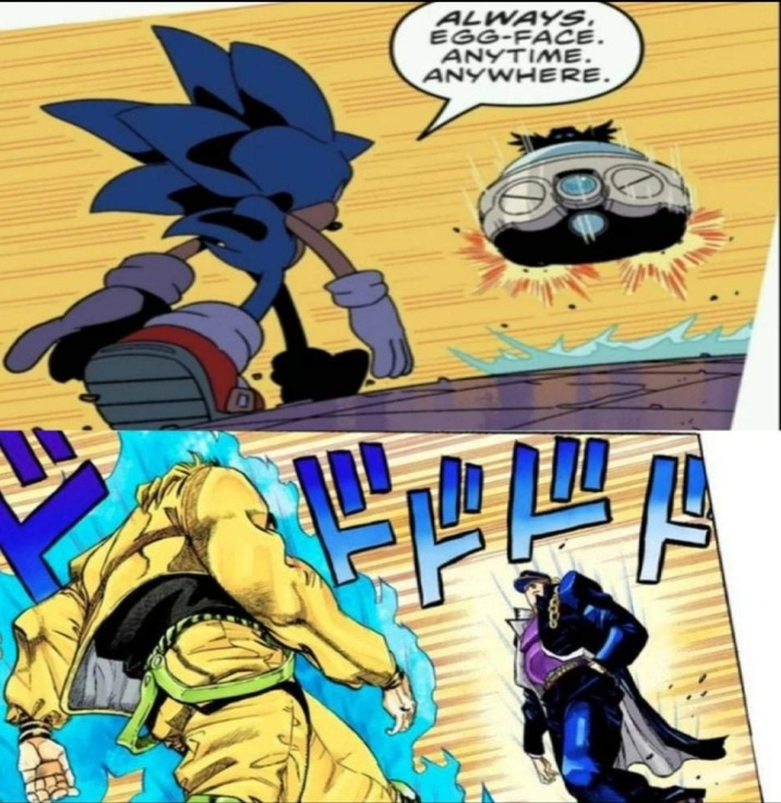 IS THAT A FUCKING JOJO REFERENCE, SONIC? - meme