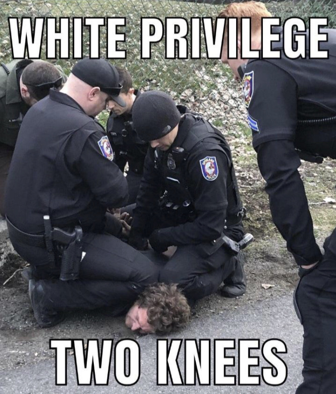 another example of white privilege - meme