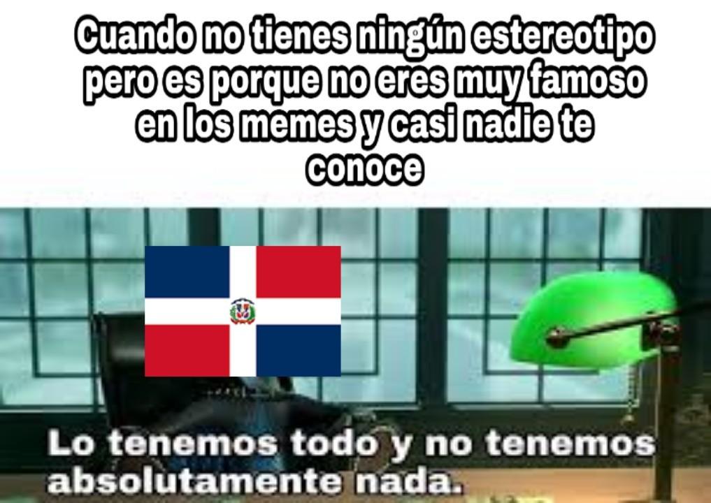 Propongo crear un estereotipo para República Dominicana - meme