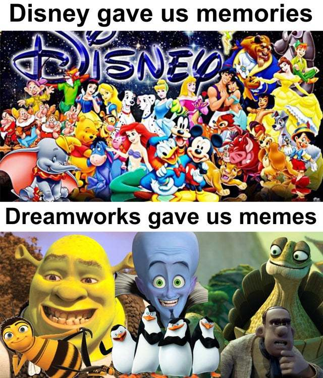 Disney gave us memories, Dreamworks gave us memes