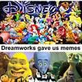 Disney gave us memories, Dreamworks gave us memes