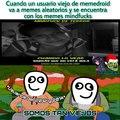 Los viejos memes del 2012 y pico.