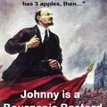 Johnny you bourgeois shit