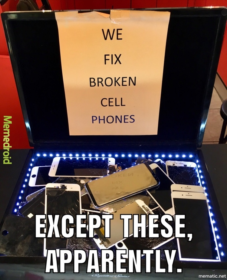 Ironic Cellphone Repair - meme