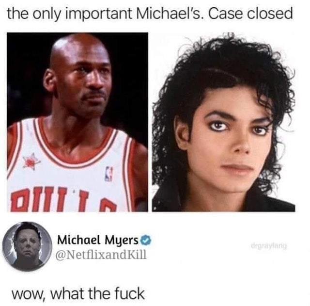 The only important Michaels - meme