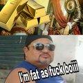 Fat a fuck boiiiiii