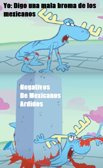 Gente, Aclaro que no tengo nada en contra de los mexicanos, todo esto es con el fin de hacer reir, Gracias - meme