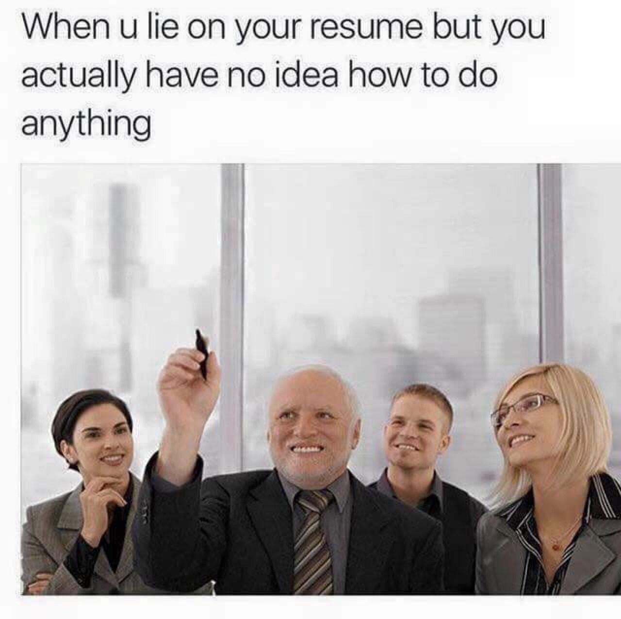 bullshitting is 90% of any professional job - meme