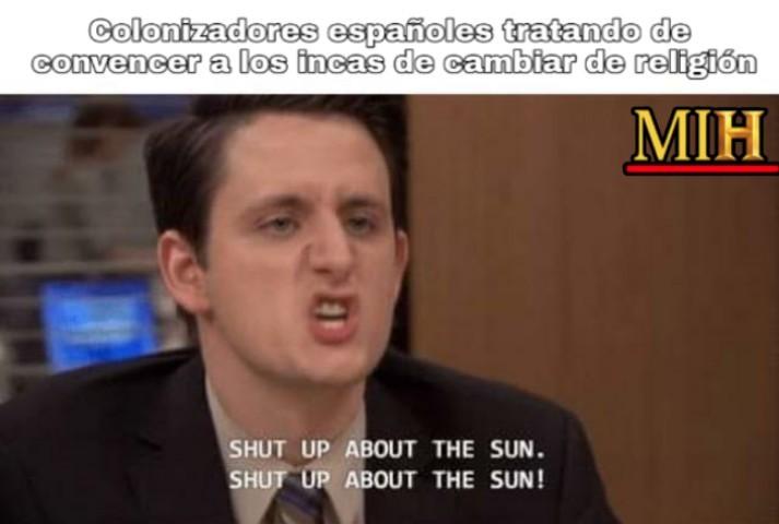 Los peruanos y su Sol xD - meme