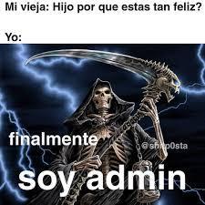 Ya soy Admin - meme