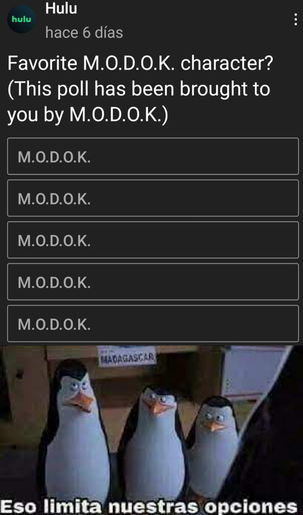 Mi favorito es M.O.D.O.K :) - meme