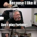 Don't play Fortnite