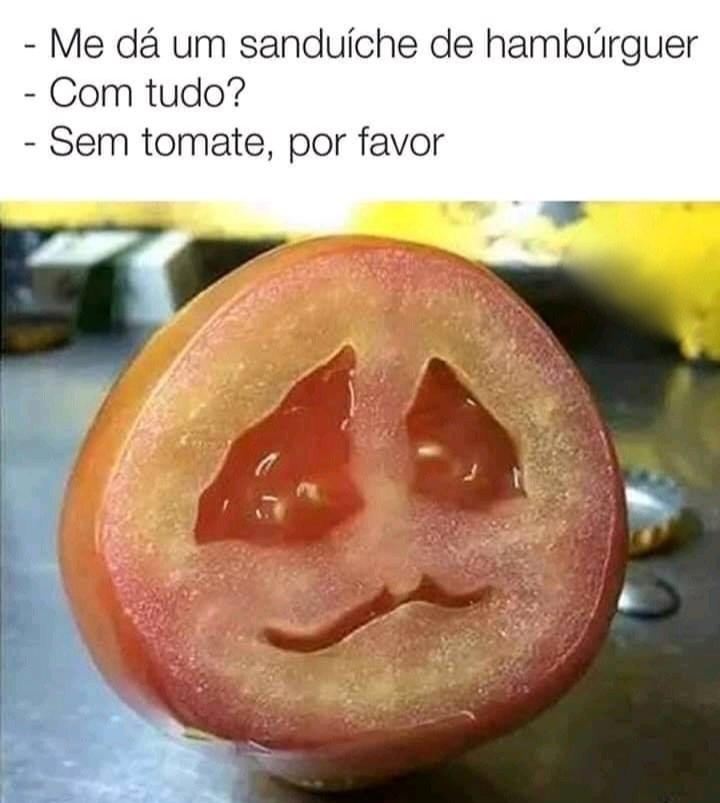 Quem não gosta de tomate ? - meme