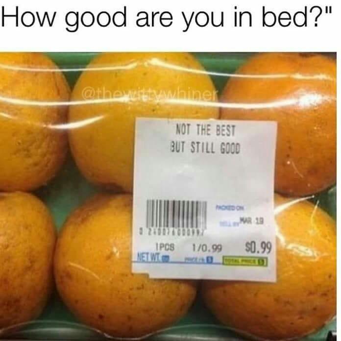 Quão bom você é na cama? Não sou o melhor, mas continuo bom - meme
