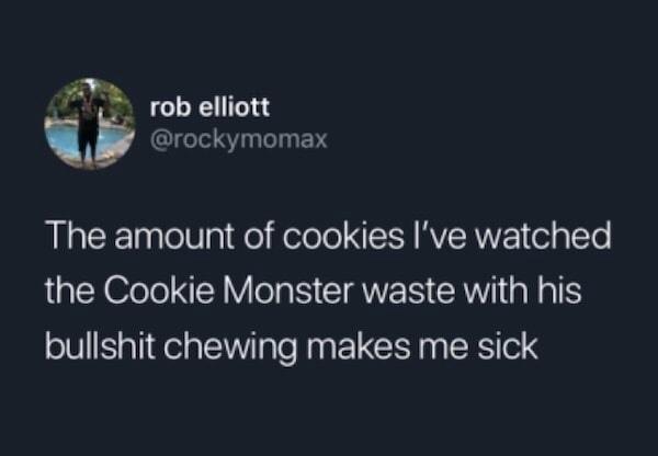 Fucking cookie monster - meme